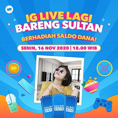 #Dana - #Promo Ikutan IG LIVE BARENG SULTAN Dapat Hadiah Saldo DANA (16 Nov 2020)
