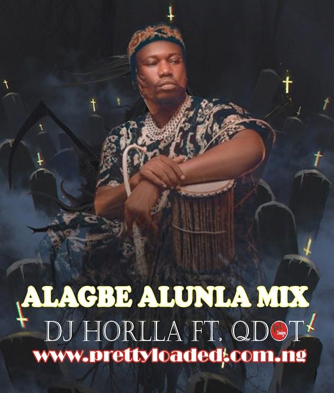 DJ Horlla - Alagbe Alunla Mix » Prettyloaded.com.ng