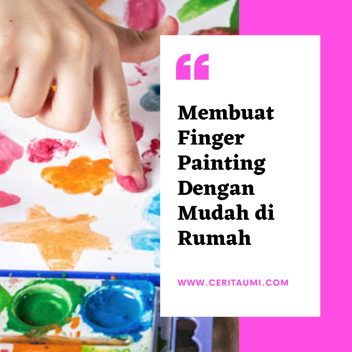 Membuat Finger Painting Dengan Mudah Di Rumah Cerita Umi