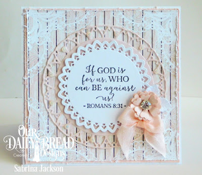 Our Daily Bread Designs Paper Collection: Romantic Roses, Stamp Set: God Verses 2 , Custom Dies:  Filigree Circles, Pretty Posies