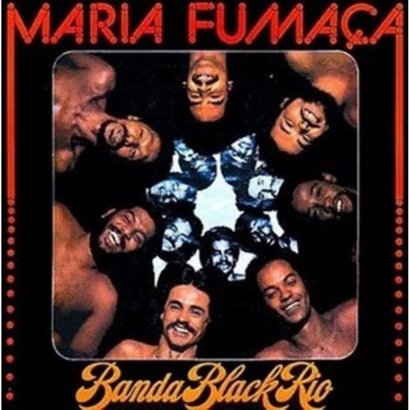 BANDA BLACK RIO - MARIA FUMAÇA (1977)