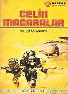 Isaac Asimov - Robot #1 Çelik Mağaralar (Ölü Gezegen)