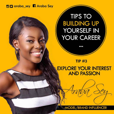 Araba Sey Writes: Exploring Your Interests and Passion To Help In Building Your Career