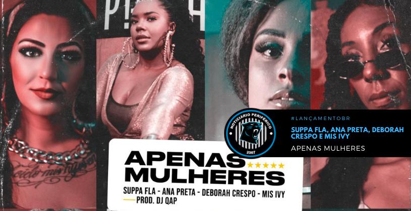 """""""Apenas Mulheres"""" é o novo som de Suppa Fla, Ana Preta, Deborah Crespo e Mis ivy"""