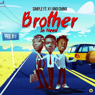 Simple Ft X1 x Chino –   Brother In Need