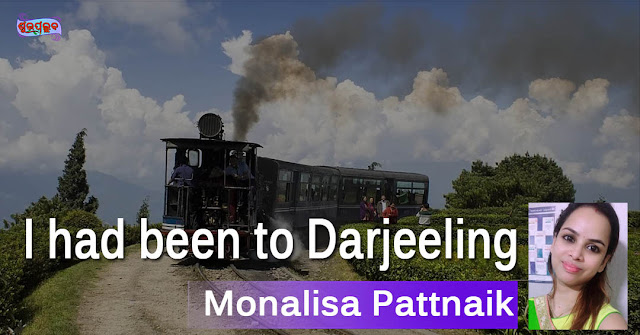 I had been to Darjeeling: Another Heaven on Earth