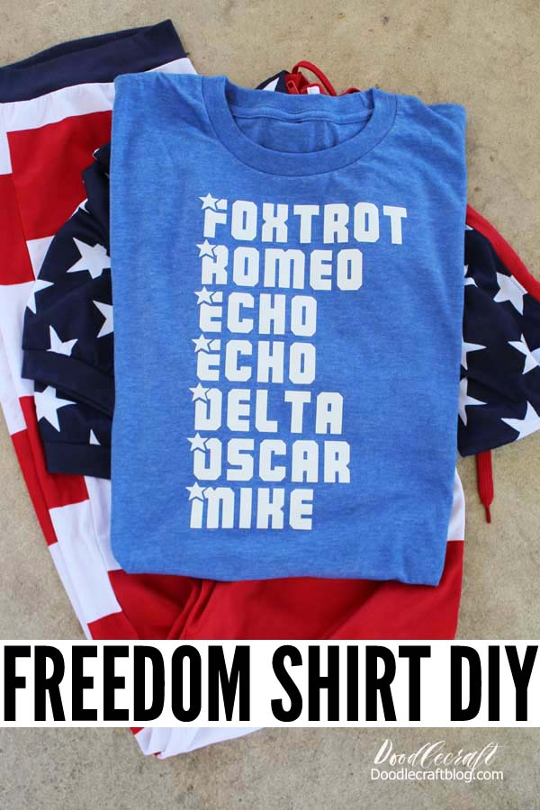 FREEDOM Phonetic Alphabet Patriotic Shirt made with Cricut Maker!
