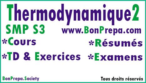 Thermodynamique 2 SMP S3 _ Cours _ TD Et Exercices _ Résumés _ Examens