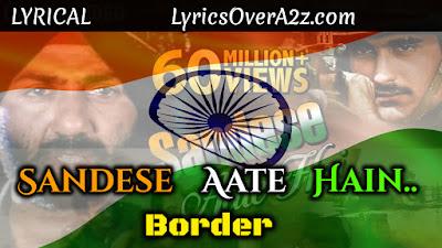 Sandese Aate Hain - Patriotic Song Lyrics | Love U INDIA