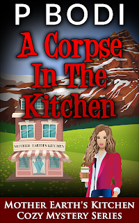 A Corpse In the Kitchen Mother Earth's Kitchen Cozy Mystery Series Book 6