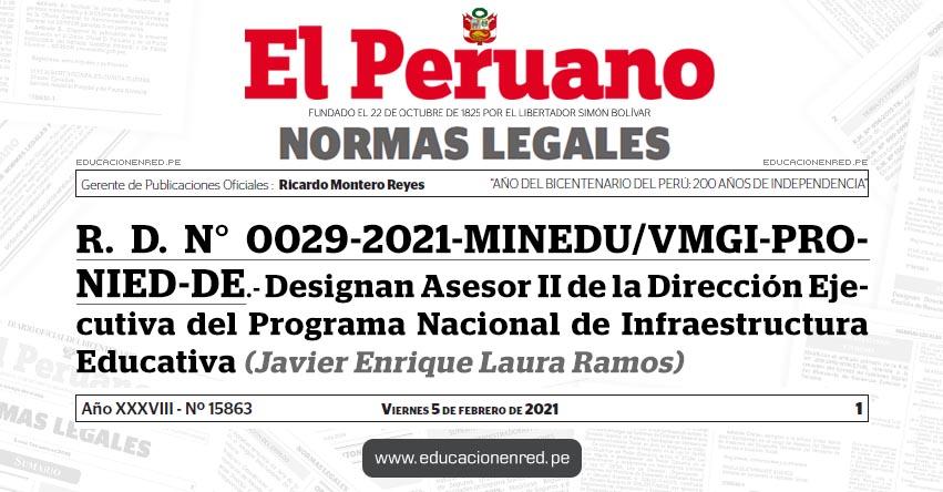 R. D. N° 0029-2021-MINEDU/VMGI-PRONIED-DE.- Designan Asesor II de la Dirección Ejecutiva del Programa Nacional de Infraestructura Educativa (Javier Enrique Laura Ramos)