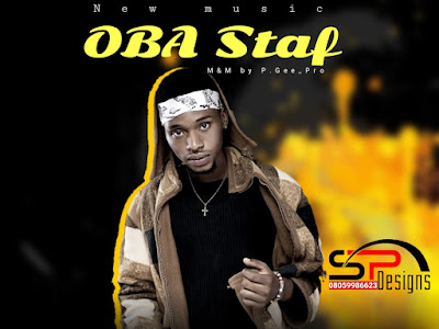 Young Oche _ OBA STAF (M&M by P.Gee_Pro)
