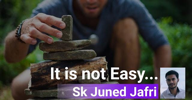 It is not Easy...