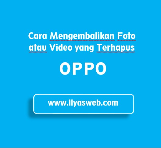 Tutorial Mengembalikan Video yang Terhapus di HP Oppo Tutorial Mengembalikan Video yang Terhapus di HP Oppo