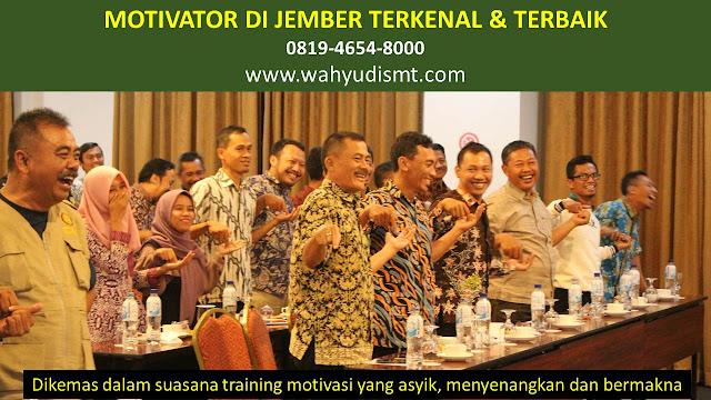 •             JASA MOTIVATOR JEMBER  •             MOTIVATOR JEMBER TERBAIK  •             MOTIVATOR PENDIDIKAN  JEMBER  •             TRAINING MOTIVASI KARYAWAN JEMBER  •             PEMBICARA SEMINAR JEMBER  •             CAPACITY BUILDING JEMBER DAN TEAM BUILDING JEMBER  •             PELATIHAN/TRAINING SDM JEMBER