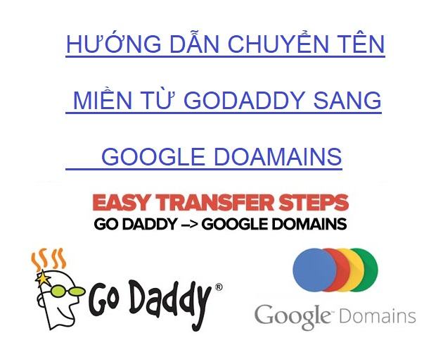 Hướng dẫn chuyển tên miền từ Godaddy về Google Domains mới nhất