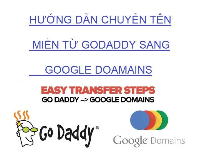Hướng dẫn chuyển tên miền từ Godaddy về Google Domain 2019