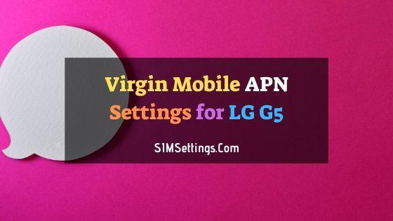 Virgin Mobile APN Settings LG G5