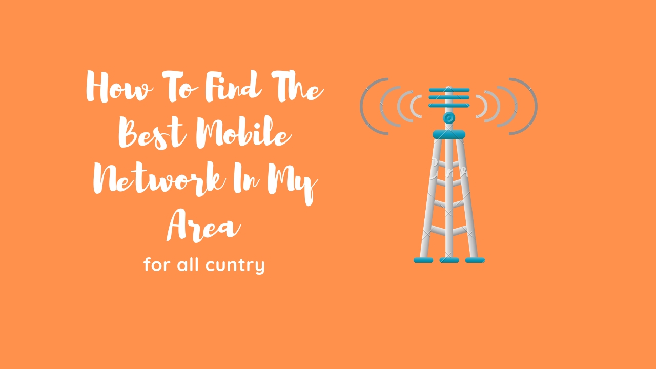 Best Mobile Network 2019 How To Find The Best Mobile Network In My Area 2019