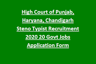 High Court of Punjab, Haryana, Chandigarh Steno Typist Recruitment 2020 20 Govt Jobs Application Form