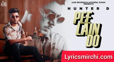 Pee Lain Do Song Lyrics Hindi | Hunter D | Latest Punjabi Song 2020