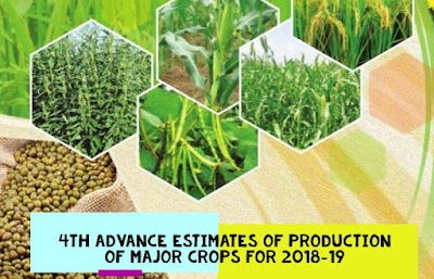 4th Advance Estimates of production of major crops for 2018-19