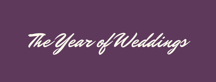 The Year of Weddings