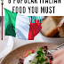 8 best Foods you must try them if you where visiting Italy
