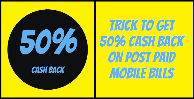 Trick to Get 50% Cashback on Your Postpaid Phone Bills