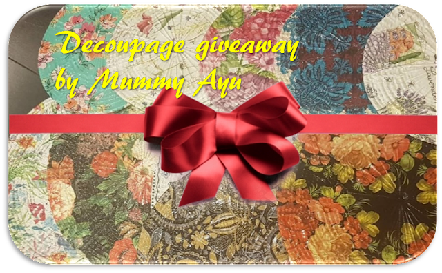 DECOUPAGE GIVEAWAY BY MUMMY AYU