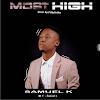 [Gospel music] Samuel K – Most High