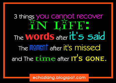 Three things you cannot recover in Life.