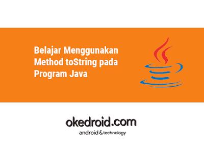Contoh Program Method Fungsi toString() pada Java