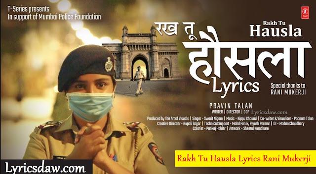 Rakh Tu Hausla Lyrics In Hindi Rani Mukerji