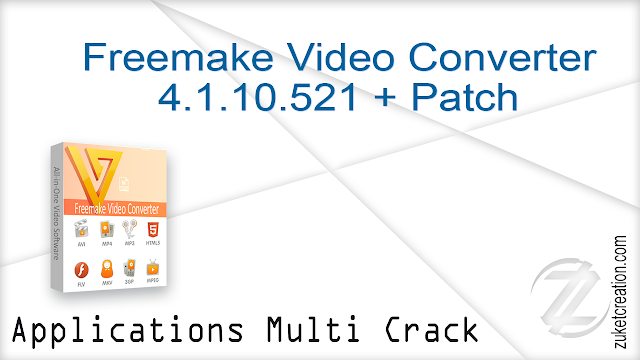 Freemake Video Converter 4.1.10.521 + Patch