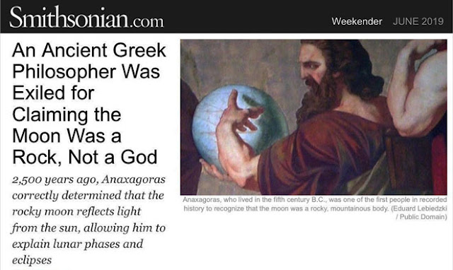 Great story of Anaxagoras's lunar argument and his exile (Source: Smithsonian.com, June 2019)
