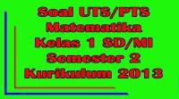 soal uts matematika kelas 1 sd semester 2 kurikulum 2013