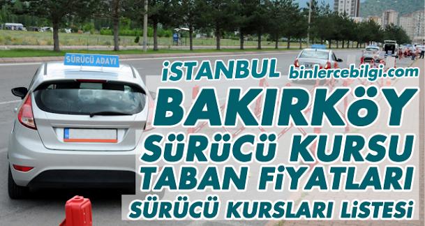 Bakırköy Sürücü Kursu Fiyatları 2021, Bakırköy Ehliyet kurs ücretleri, Bakırköy sürücü kursları tavsiye adresleri Bakırköy ehliyet kursları Ücretleri taban fiyat listesi