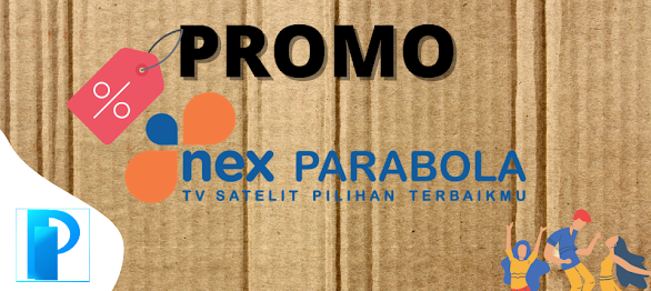 Promo Nex Parabola Bulan April 2021
