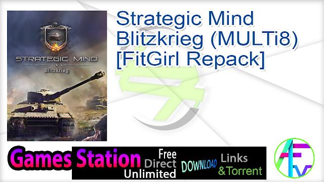 Strategic Mind Blitzkrieg (MULTi8) [FitGirl Repack]