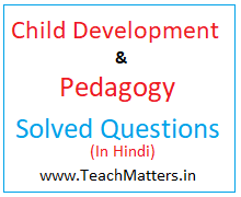 image : Child Development Pedagogy Solved Question-Answers in Hindi  @ TeachMatters