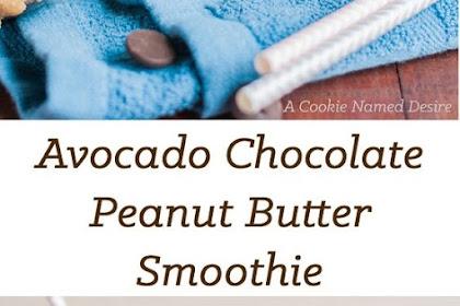 AVOCADO CHOCOLATE PEANUT BUTTER SMOOTHIE