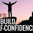 How to build Self-Confidence!