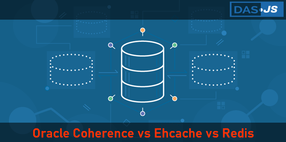 Oracle Coherence Comparison with Ehcache and Redis
