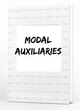 MODAL AUXILIARIES