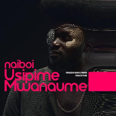 Naiboi - Usipime Mwanaume