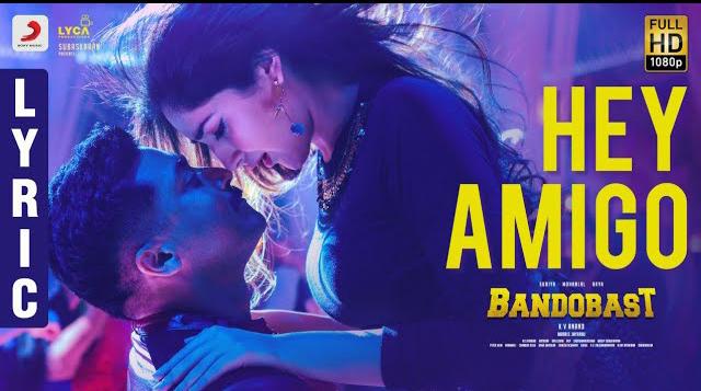 Hey Amigo Song Lyrics | Bandobast Telugu Movie Songs Lyrics