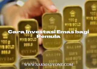 Cara berinvestasi emas untuk pemula