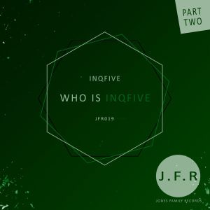 InQfive – Who Is InQfive EP (Part 2)