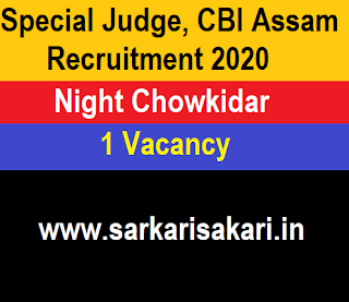 Special Judge, CBI Assam Recruitment 2020 - Night Chowkidar